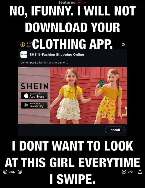 Featured NO, IFUNNY. I WILL NOT DOWNLOAD YOUR CLOTHING APP. I DONT WANT TO LOOK AT THIS GIRL EVERY SWIPE meme