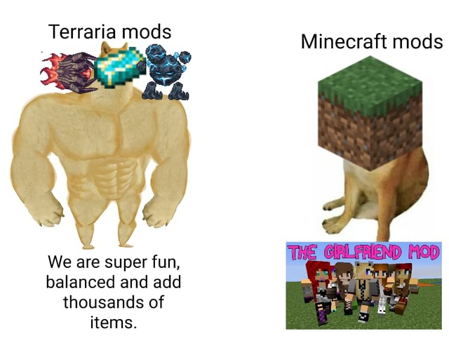 Minecraft mods Terraria mods We are super fun, balanced and add thousands of items memes