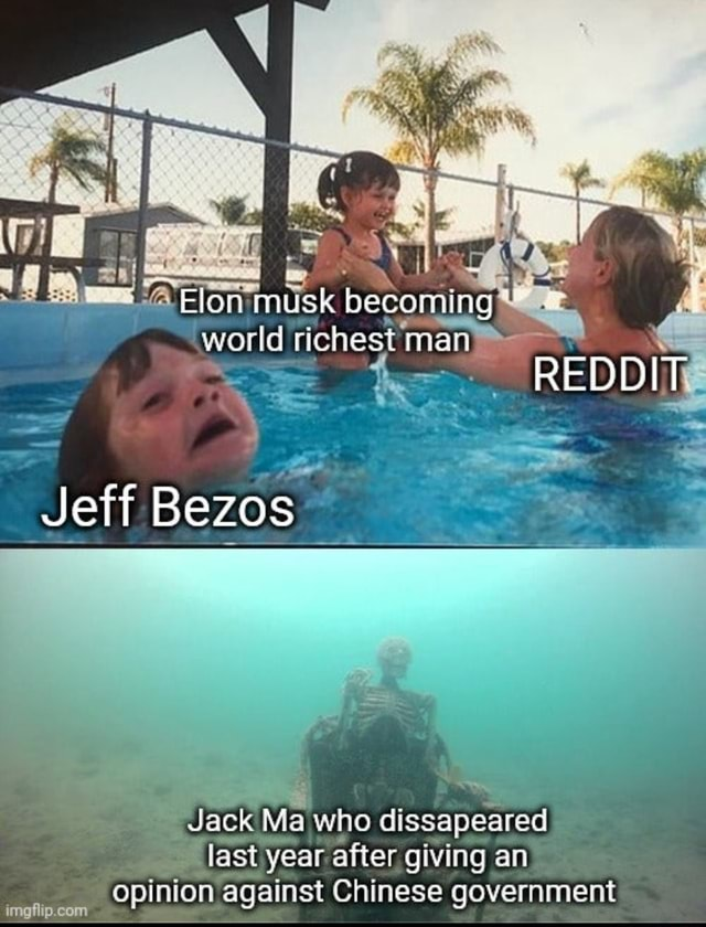 Elon musk becomung world richest man RED Jeff Bezos imaflin cam Jack Ma who dissapeared last year after giving an opinion against Chinese government memes
