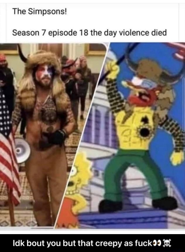 The Simpsons Season 7 episode 18 the day violence died Idk bout you but that creepy as fuck 39 Idk bout you but that creepy as fuck meme