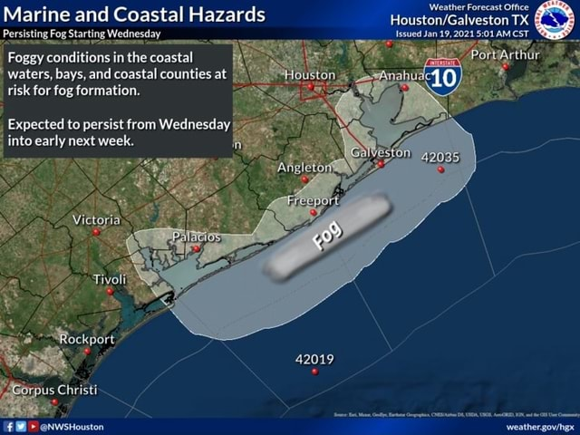 Marine and Coastal Hazards Persisting Fog Starting Wednesday Foggy conditions in the coastal waters, bays, and coastal counties at risk for fog formation. Expected to persist from Wednesday into early next week. brpus Christ 10 42019 NWSsHouston meme