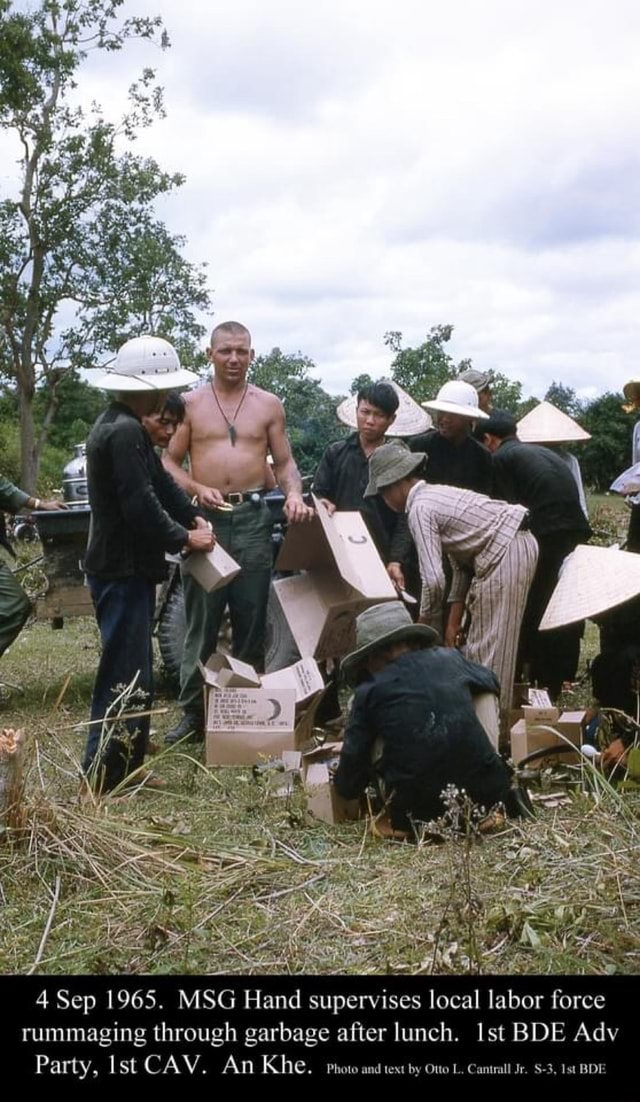 4 Sep 1965. MSG Hand supervises local labor force rummaging through garbage after lunch. Ist BDE Adv Party, Ist CAV. An Khe. photo and text by Otto L, Cantrall Jr. $ 3, Ist BDE memes