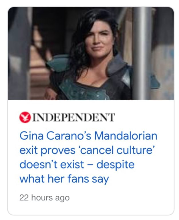 INDEPENDENT Gina Carano's Mandalorian exit proves cancel culture doesn't exist despite what her fans say 22 hours ago meme
