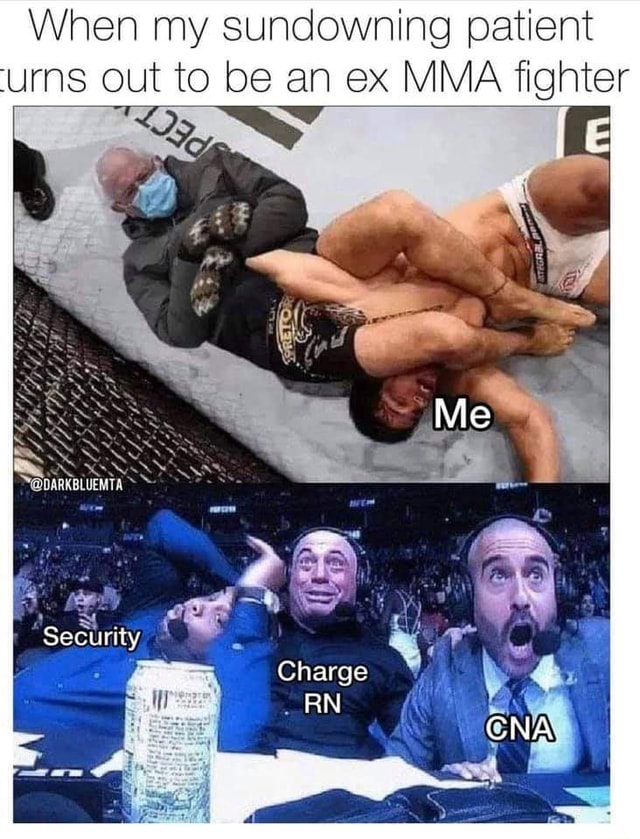 When my sun patient urns out to be an ex MMA fighter memes