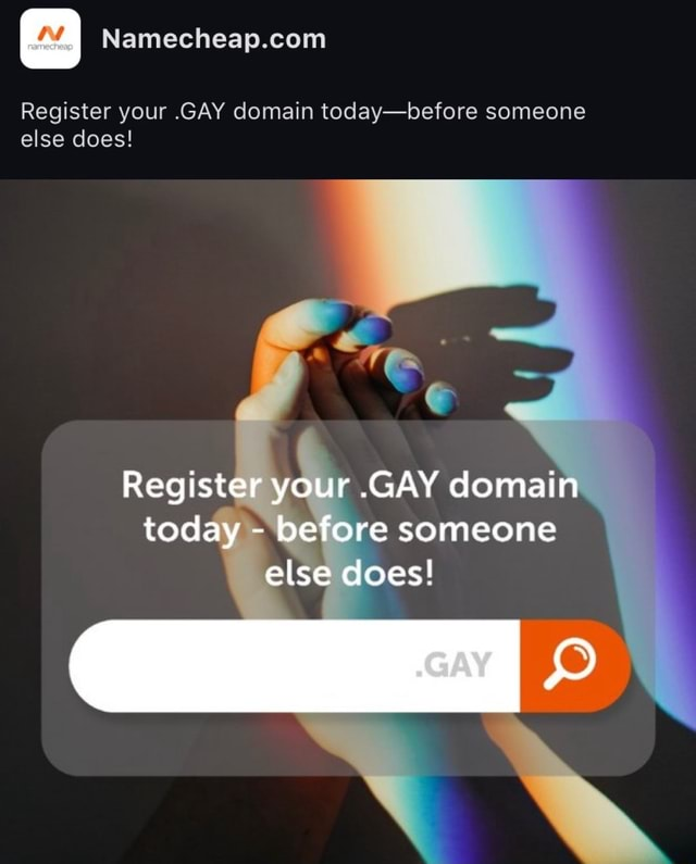 Register your.GAY domain today before someone else does Register your.GAY domain today before someone else does memes
