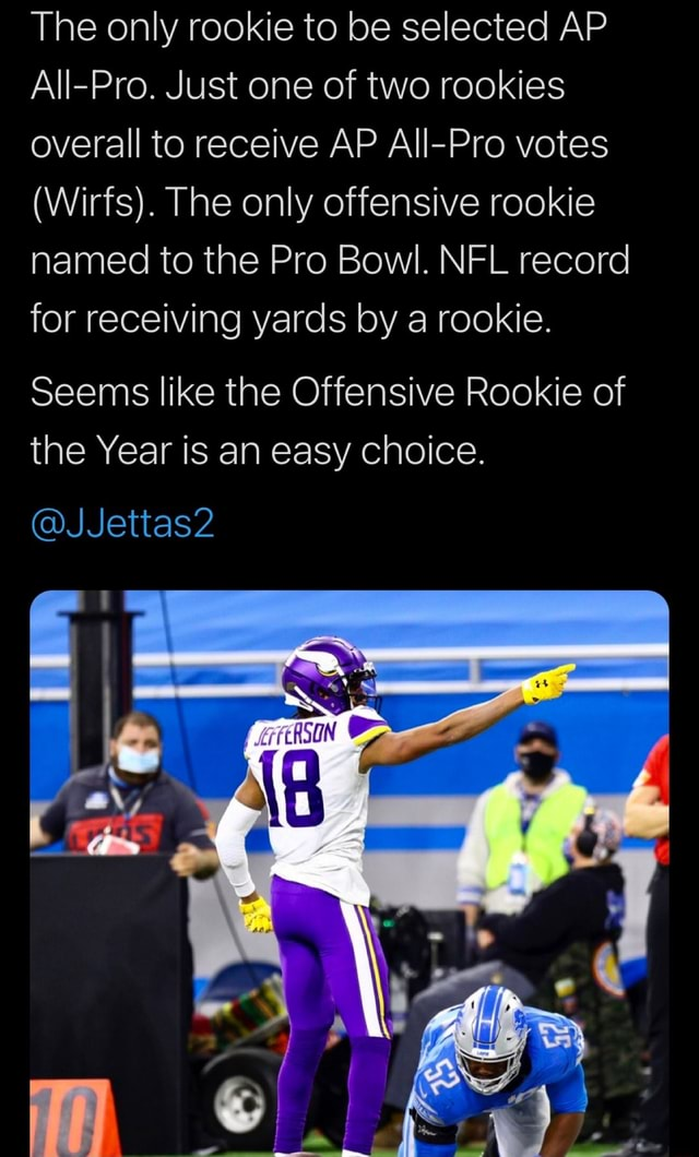 The only rookie to be selected AP All Pro. Just one of two rookies overall to receive AP All Pro votes Wirfs. The only offensive rookie named to the Pro Bowl. NFL record for receiving yards by a rookie. Seems like the Offensive Rookie of the Year is an easy choice. JJettas2 memes