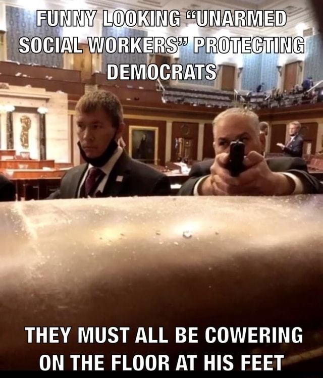 SOCIAL WORKERS, PROECHING DEMOCRATS THEY MUST ALL BE COWERING ON THE FLOOR AT HIS FEET memes