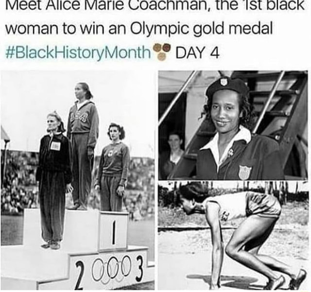Vvieet AllCe Viale COACNnMan, Me St DiaCK woman to win an Olympic gold medal DAY 4 memes
