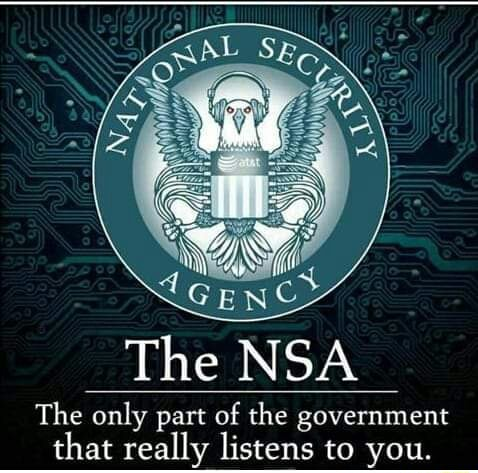 The NSA The only part of the government that really listens to you memes