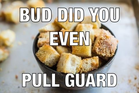 BUD DID YOU EVEN PULL GUARD meme