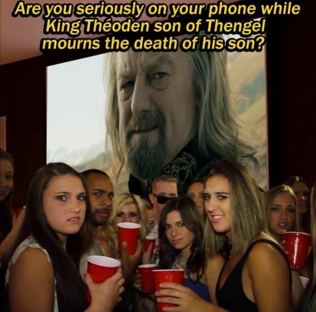 Or your phone I while son of Thengll mourns the of hisysori memes