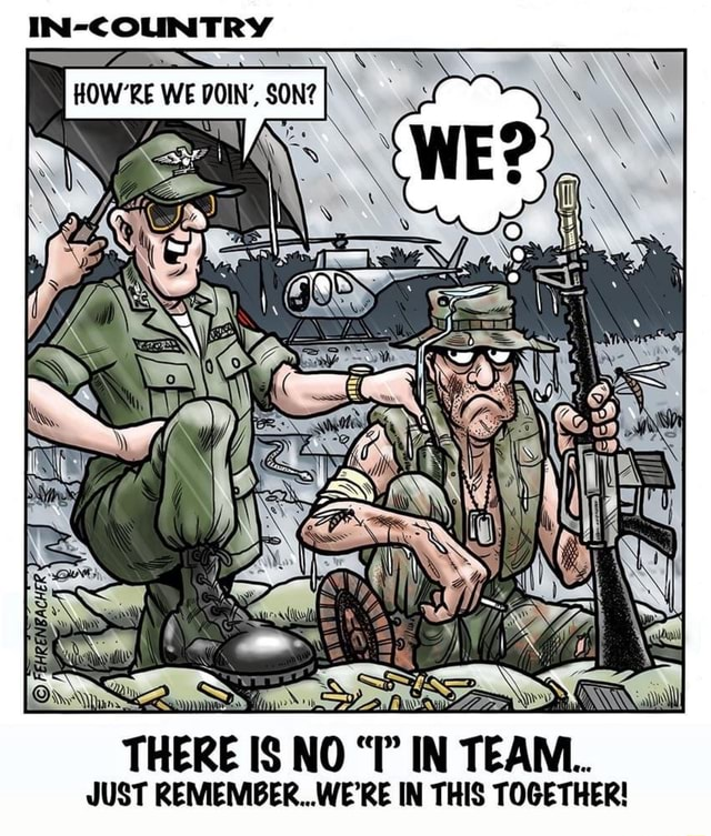 IN COUNTRY Ne HOW'RE WE AS SS THERE IS NO IN TEAM JUST REMEMBER WE'RE IN THIS TOGETHER memes
