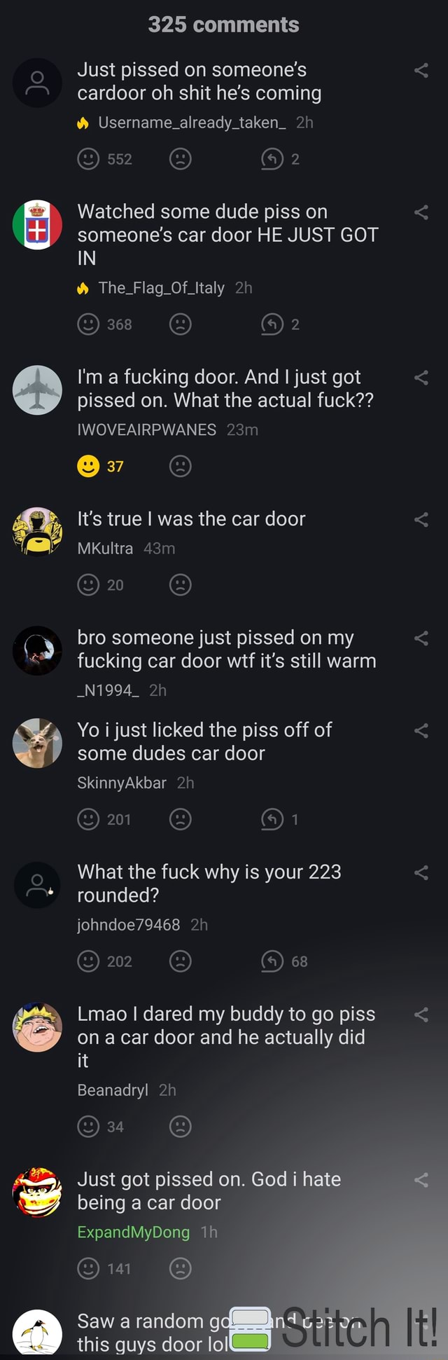 325 comments Just pissed on someone's cardoor oh shit he's coming Username already taken 552 Or Watched some dude piss on someone's car door HE JUST GOT GO IN The Flag Of Italy 368 4 I'm a fucking door. And I just got pissed on. What the actual fuck  IWOVEAIRPWANES It's true I was the car door MkKultra 20 bro someone just pissed on my fucking car door wif it's still warm Yo i just licked the piss off of some dudes car door N1994 SkinnyAkbar 201 On What the fuck why is your 223 rounded johndoe79468 22 68 Lmao I dared my buddy to go piss on a car door and he actually did it Beanadryl Just got pissed on. God i hate being a car door ExpandMyDong 141 Saw a random g It this guys door meme