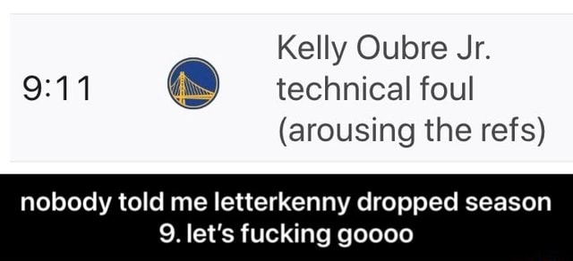 Kelly Oubre Jr. technical foul arousing the refs nobody told me letterkenny dropped season 9. let's fucking goooo  nobody told me letterkenny dropped season 9. let's fucking goooo memes