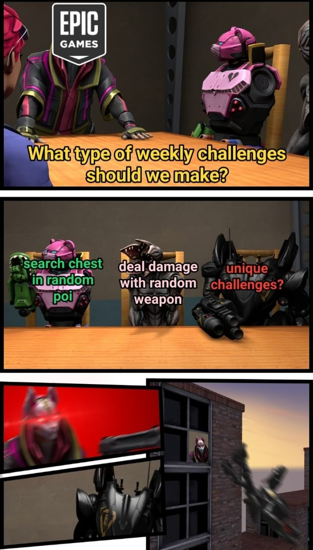 GAMES weekly should we make Search chest deal damage in aitandom with, random meme