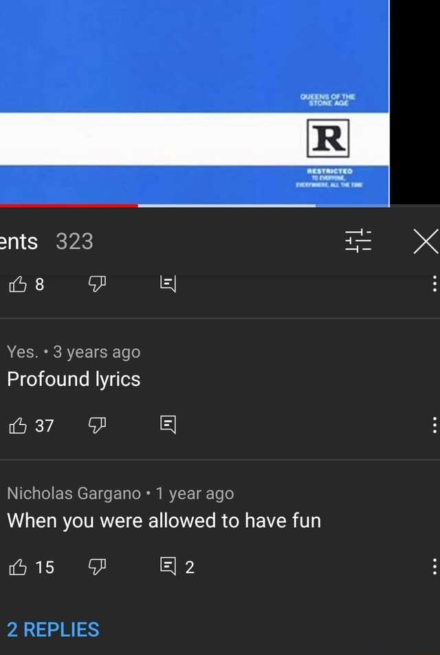 Ants 323 Yes. 3 years ago Profound lyrics 37 Nicholas Gargano 1 year ago When you were allowed to have fun 15 2 REPLIES memes