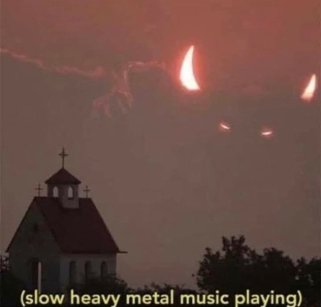 Slow heavy metal music plaving memes