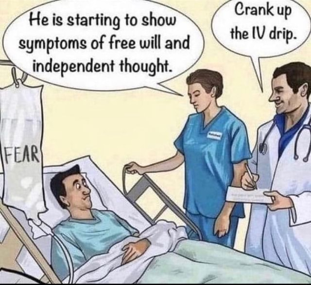He is starting to show symptoms of free will and independent thought. Crank up the IV drip meme