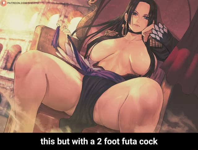 This but with a 2 foot futa cock this but with a 2 foot futa cock memes