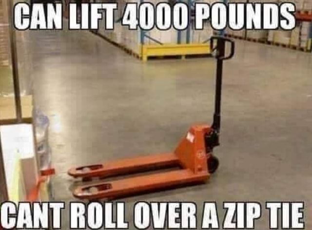 CAN CAN LIFT POUNDS CANT ROLL OVER AZIP TIE memes