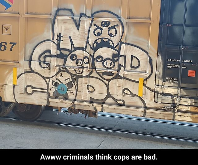Lo Awww criminals think cops are bad. Awww criminals think cops are bad memes