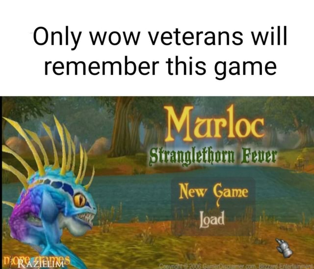 Only wow veterans will remember this game Mo N New Game load DORA ELIMS meme