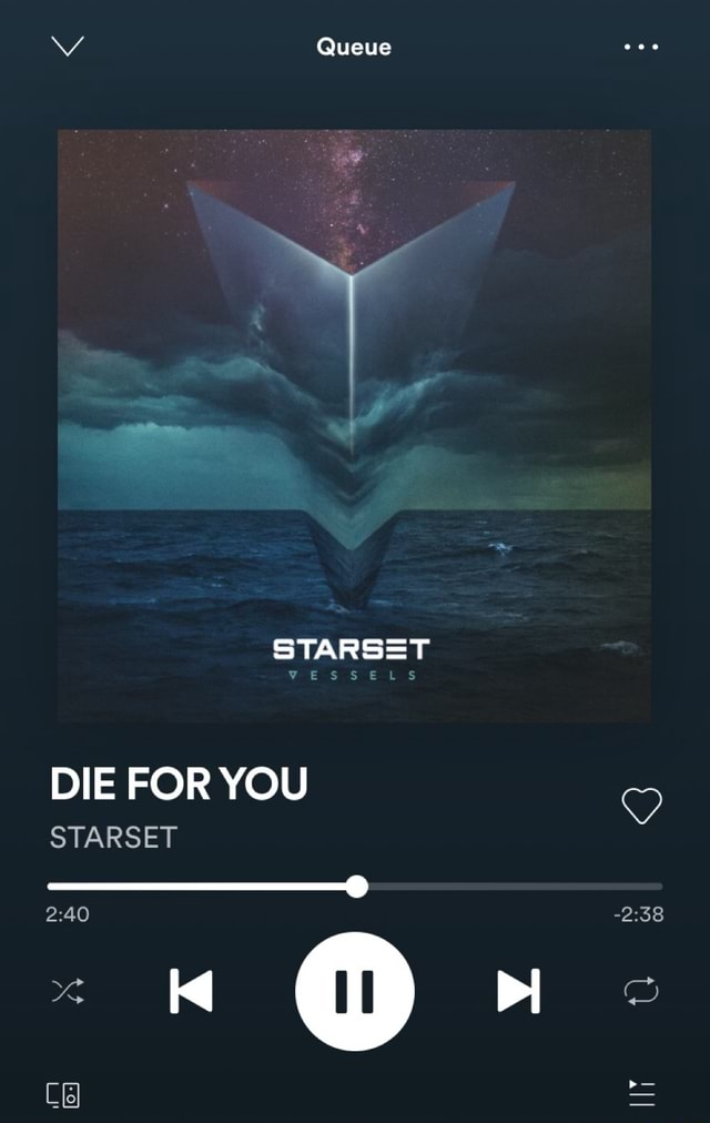 Queue STARSET VESSELS DIE FOR YOU STARSET 2.40 memes