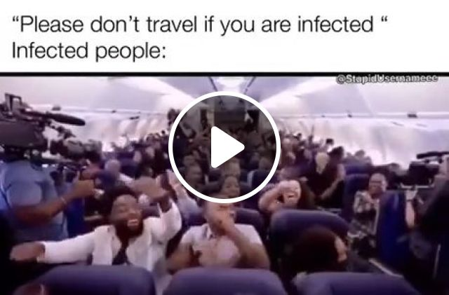 Please Don't Travel If You Are Infected - Video & GIFs | coronavirus, memes, funny, travel