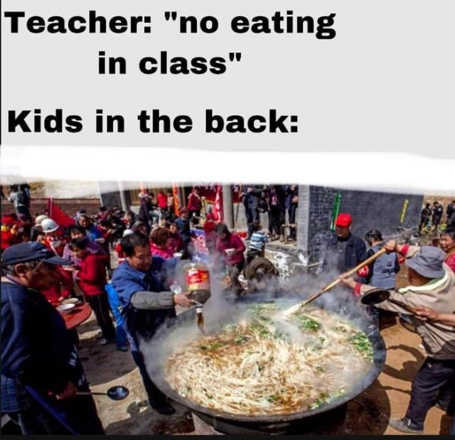 No eating in the classroom meme