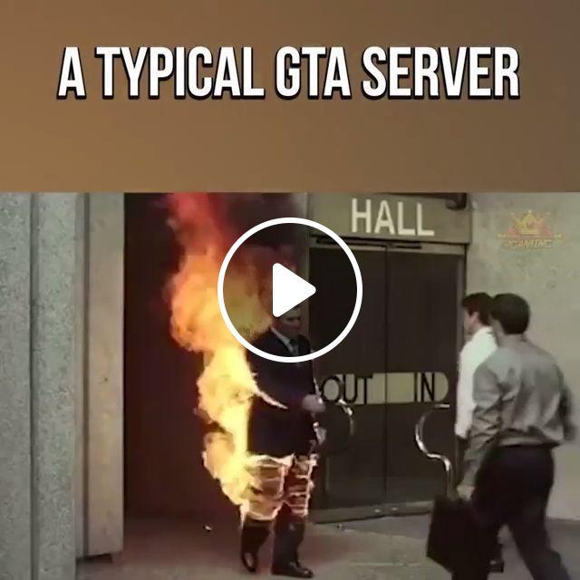 A Typical GTA Server, gta, fire, funny