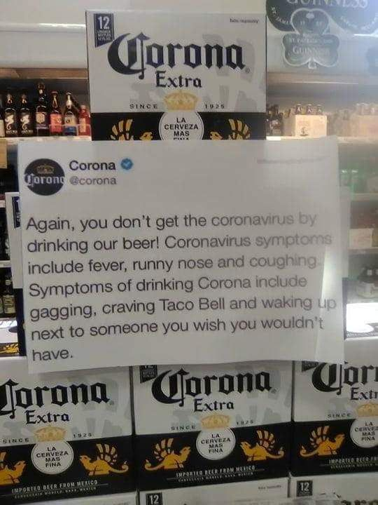 Again, you don't get the coronavirus by drinking Corona beer