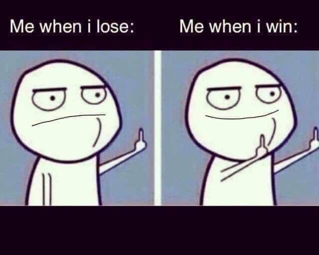 When i lose i win